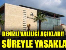 DENİZLİ VALİLİĞİ'NDEN YENİ KARAR! YASAKLANDI