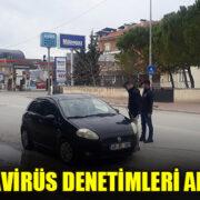 ÇİVRİL'DE KORONAVİRÜS DENETİMLERİ ARTIRILDI
