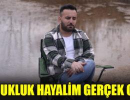 """""""ÇOCUKLUK HAYALİM GERÇEK OLDU"""""""