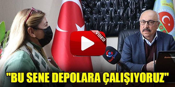 """""""BU SENE DEPOLARA ÇALIŞIYORUZ"""""""